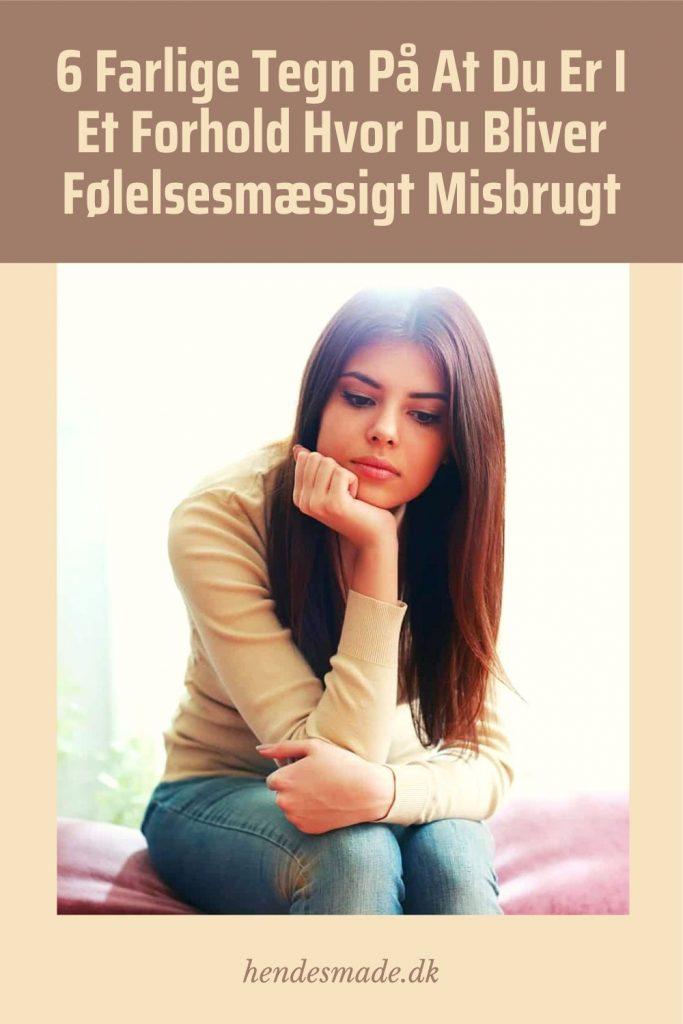 6 Farlige Tegn På At Du Er I Et Forhold Hvor Du Bliver Følelsesmæssigt Misbrugt